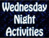 Wednesday Night Activities