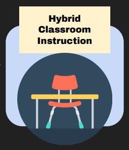 Return to School:  Hybrid Model