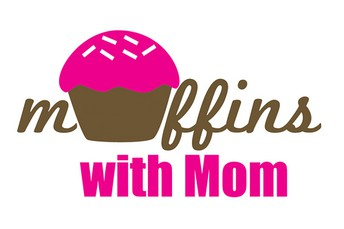 Muffins with Mom- October 4