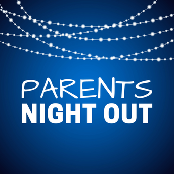 Parents Night Out: March 7