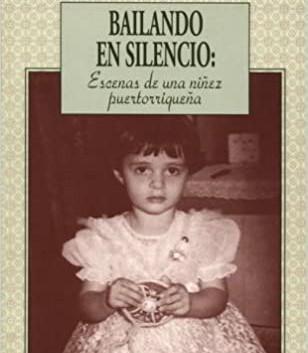 Bailando en Silencio: Escenas de una Ninez Puertorriquena by  Judith Ortiz Cofer