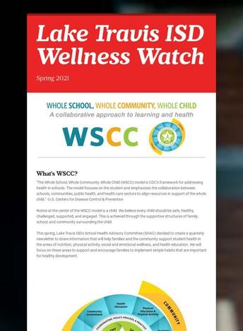 "The Lake Travis School Health Advisory Council presents ""Wellness Watch - Spring 2021"""