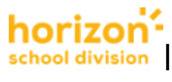 BROUGHT TO YOU BY HORIZON SCHOOL DIVISION