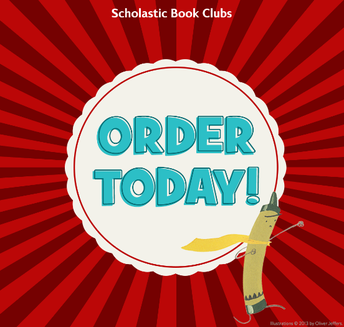 Scholastic Book Orders - DUE TODAY!!