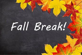 Enjoy Fall Break October 12th-16th
