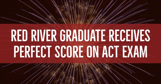 Red River Graduate Receives Perfect Score on ACT Exam