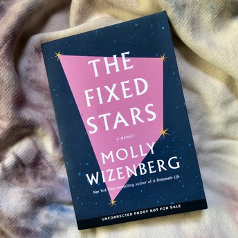 The fixed stars : a memoir by Molly Wizenberg