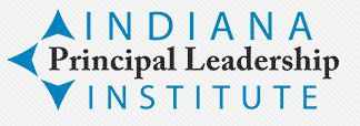 Indiana Principal Leadership Institute (IPLI) Cohort Eight