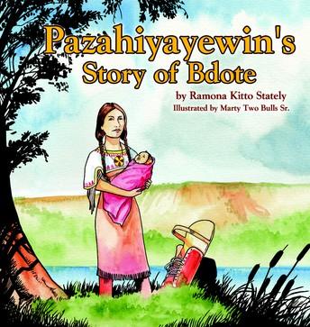 Pazahiyayewin's Story of Bdote