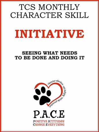 """TCS Monthly Character Trait """"Initiative"""" (Seeing what needs to be done and doing it)"""