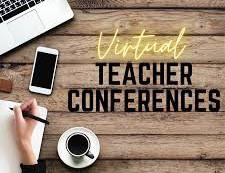PARENT/ TEACHER CONFERENCES