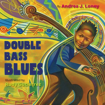 *Double Bass Blues,  illustrated by Rudy Gutierrez