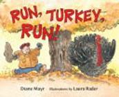 Run Turkey Run! by by Diane Mayr