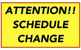 Upcoming Schedule Change