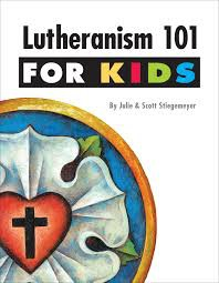 January Teaching Series: Lutheranism 101 for Kids