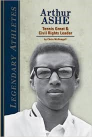Arthur Ashe: Tennis Great & Civil Rights Leaser