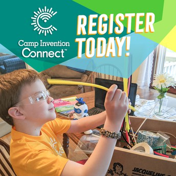 Camp Invention has gone to Camp Invention Connect! REGISTER TODAY!