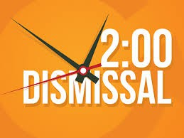 2:00 DISMISSAL DAYS~ WINTER BREAK