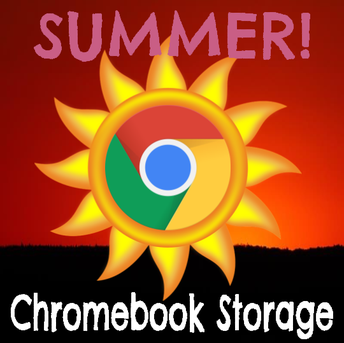 Summer Chromebook Storage: