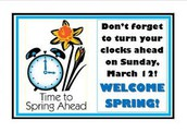 Sunday, March 12th ~ Spring Forward, Adjust your Clocks!!