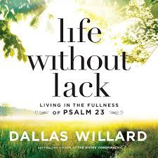 Life Without Lack by Dallas Willard
