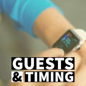 Guests & Timing