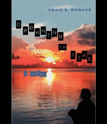 Drowning in Fire by Craid S. Womack