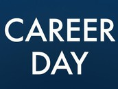 Career Day  February 9th