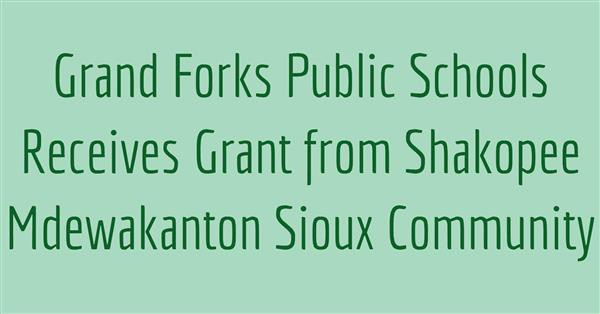 Grand Forks Public Schools Receives Grant from Shakopee Mdewakanton Sioux Community