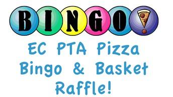 EC PTA Pizza Bingo & Basket Raffle!