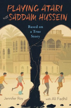 Playing Atari with Saddam Hussein by Jennifer Roy and Ali Fadhil
