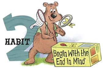 November Focus: Responsible! Habit 2: Begin with the End in Mind