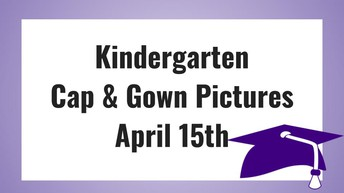Kindergarten Cap & Gown Pictures - April 15th