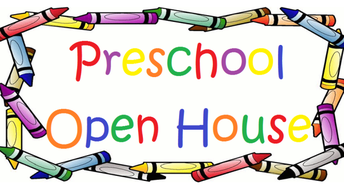 RESCHEDULED for February 13th - PRESCHOOL OPEN HOUSE