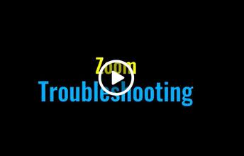Zoom Troubleshooting Basics