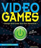 Video Games Design and Code Your Own Adventure