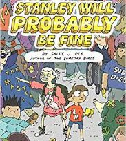 """""""Stanley Will Probably Be Fine"""" by Sally J. Pla"""