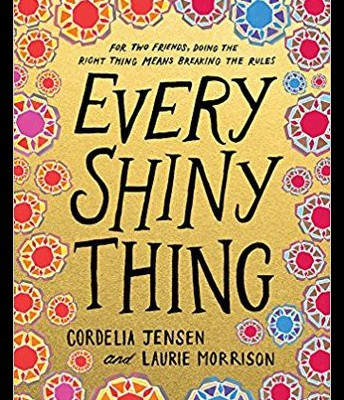 Every Shiny Thing by Cornelia Jensen & Laurie Morrison