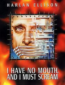 "February 21st - ""I Have No Mouth, and I Must Scream"" by Harlan Ellison"