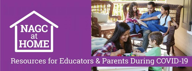 NAGC at Home Resources for Educators and Parents