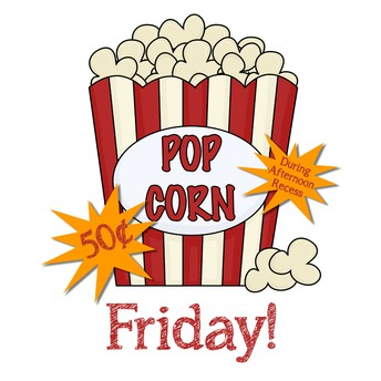 POPCORN FRIDAY ~ January 10th and 24th