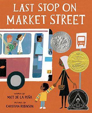 The Last Stop on Market Street by Matt de la Pena
