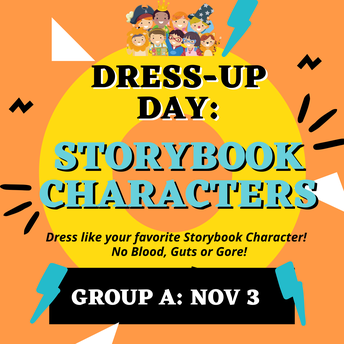 🤴🦸Dress-up Day: Group A: Tuesday, Nov 3