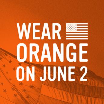 """National Gun Violence Awareness Day: """"Wear Orange Day"""""""