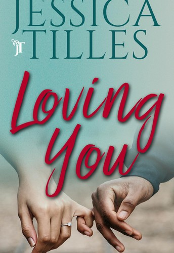 Loving You by Jessica Tilles