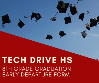 Technology Drive HS 8th Grade Graduation Early Departure-Technology Drive 8th Grade Orcas Only