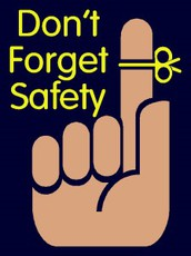 Don't Forget...Safety Always Matters