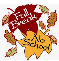 FALL BREAK NEXT WEEK!  OCTOBER 10, 11 AND 14!!!