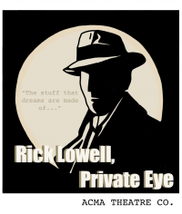 Rick Lowell, Private Eye  Dec 4-6