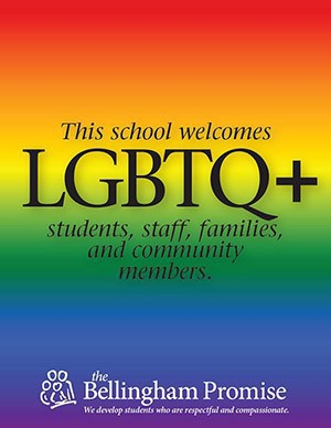 """The bellingham school districts flyer with a rainbow background stating in black letters, """"This school welcomes LGBTQ+ students, staff, families, and community members"""" and the words """"the Bellingham promise at the bottom"""""""